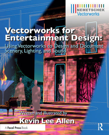 Vectorworks for Entertainment Design Using Vectorworks to Design and Document Scenery, Lighting, and Sound book cover