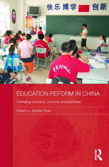 Education Reform in China Changing concepts, contexts and practices book cover