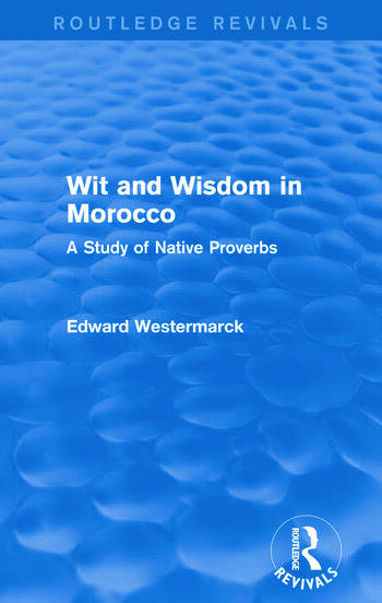 Wit and Wisdom in Morocco (Routledge Revivals) A Study of Native Proverbs book cover