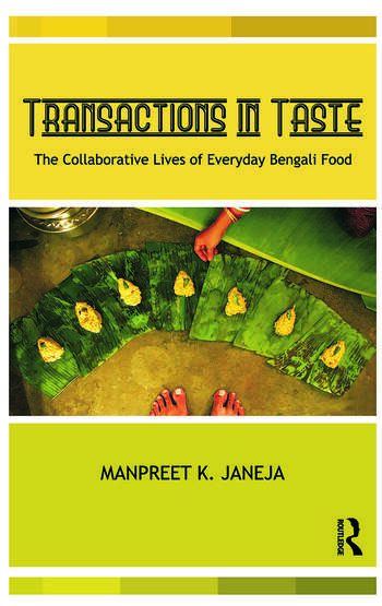 Transactions in Taste The Collaborative Lives of Everyday Bengali Food book cover