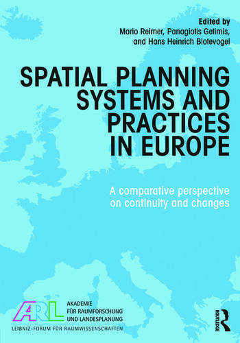 Spatial Planning Systems and Practices in Europe A Comparative Perspective on Continuity and Changes book cover
