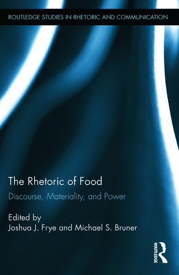 The Rhetoric of Food Discourse, Materiality, and Power book cover