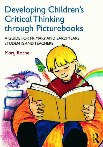 Developing Children's Critical Thinking through Picturebooks A guide for primary and early years students and teachers book cover