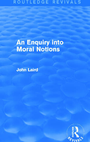 An Enquiry into Moral Notions (Routledge Revivals) book cover