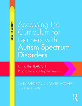 Accessing the Curriculum for Learners with Autism Spectrum Disorders Using the TEACCH programme to help inclusion book cover