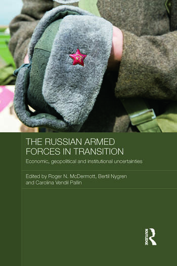 The Russian Armed Forces in Transition Economic, geopolitical and institutional uncertainties book cover