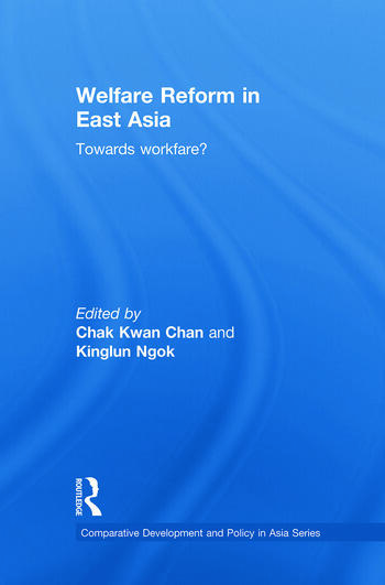 Welfare Reform in East Asia Towards Workfare book cover