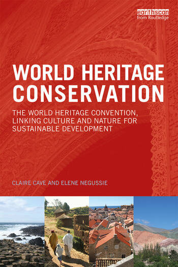 World Heritage Conservation The World Heritage Convention, Linking Culture and Nature for Sustainable Development book cover