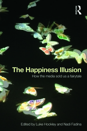 The Happiness Illusion How the media sold us a fairytale book cover