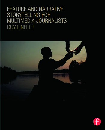 Feature and Narrative Storytelling for Multimedia Journalists book cover