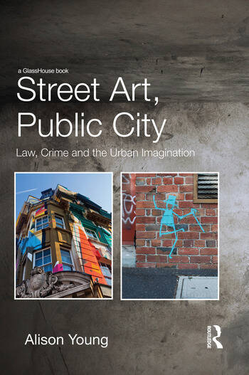 Street Art, Public City Law, Crime and the Urban Imagination book cover
