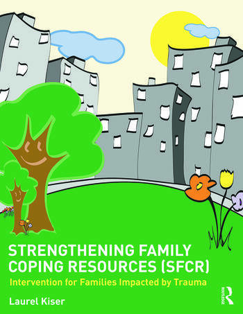 Strengthening Family Coping Resources Intervention for Families Impacted by Trauma book cover