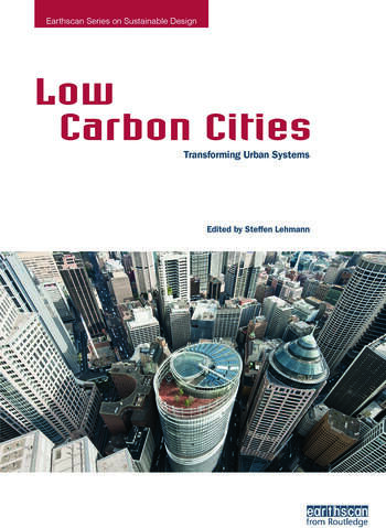 Low Carbon Cities Transforming Urban Systems book cover