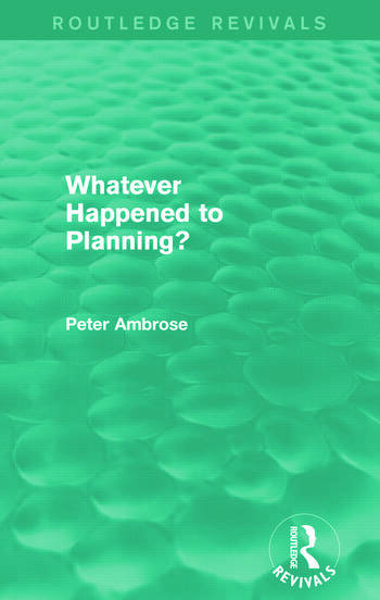 What Happened to Planning? (Routledge Revivals) book cover