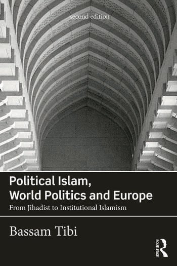 Political Islam, World Politics and Europe From Jihadist to Institutional Islamism book cover