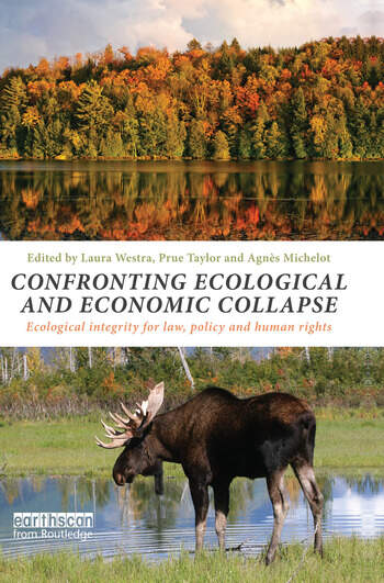 Confronting Ecological and Economic Collapse Ecological Integrity for Law, Policy and Human Rights book cover