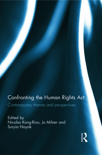 Confronting the Human Rights Act 1998 Contemporary themes and perspectives book cover