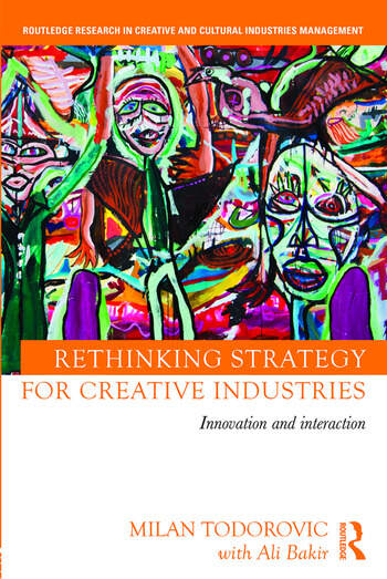 Rethinking Strategy for Creative Industries Innovation and Interaction book cover