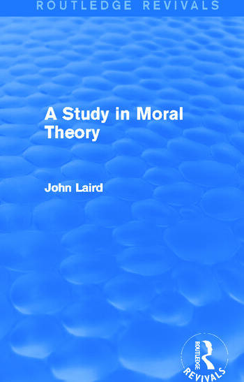 A Study in Moral Theory (Routledge Revivals) book cover