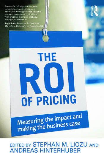 The ROI of Pricing Measuring the Impact and Making the Business Case book cover