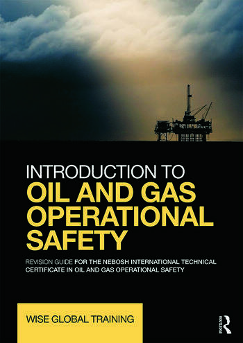Introduction to Oil and Gas Operational Safety Revision Guide for the NEBOSH International Technical Certificate in Oil and Gas Operational Safety book cover