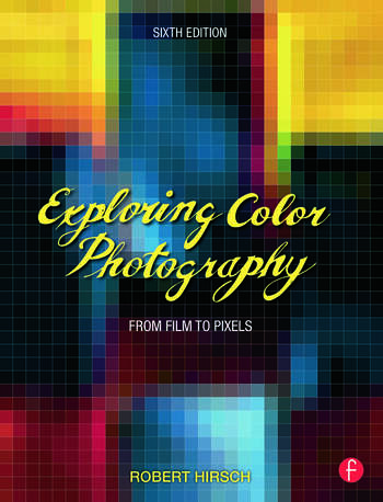 Exploring Color Photography From Film to Pixels book cover