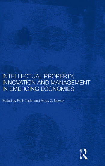Intellectual Property, Innovation and Management in Emerging Economies book cover