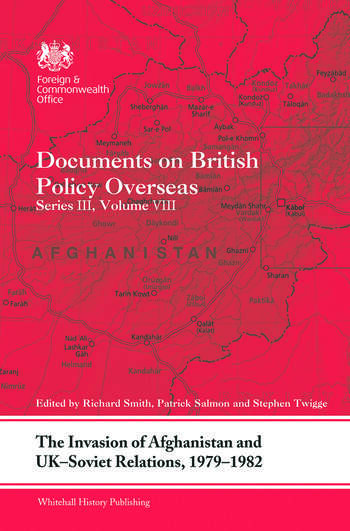 The Invasion of Afghanistan and UK-Soviet Relations, 1979-1982 Documents on British Policy Overseas, Series III, Volume VIII book cover