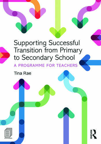 Supporting Successful Transition from Primary to Secondary School A programme for teachers book cover