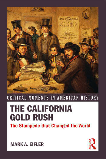 The California Gold Rush The Stampede that Changed the World book cover