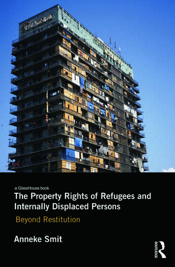 The Property Rights of Refugees and Internally Displaced Persons Beyond Restitution book cover