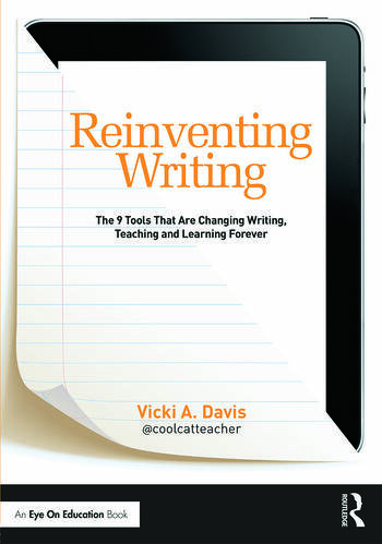 Reinventing Writing The 9 Tools That Are Changing Writing, Teaching, and Learning Forever book cover