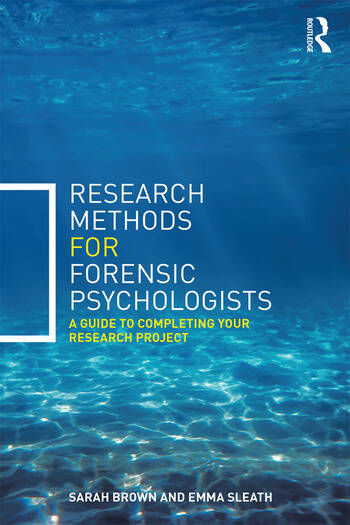 Research Methods for Forensic Psychologists A guide to completing your research project book cover