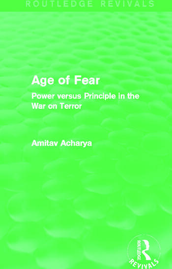 Age of Fear (Routledge Revivals) Power Versus Principle in the War on Terror book cover