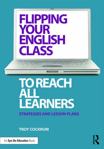 Flipping Your English Class to Reach All Learners Strategies and Lesson Plans book cover