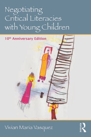 Negotiating Critical Literacies with Young Children 10th Anniversary Edition book cover