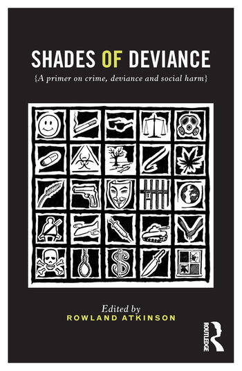 Shades of Deviance A Primer on Crime, Deviance and Social Harm book cover