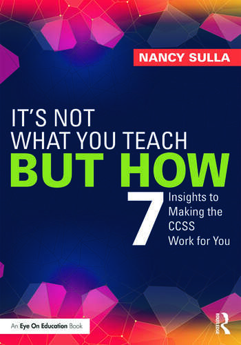 It's Not What You Teach But How 7 Insights to Making the CCSS Work for You book cover