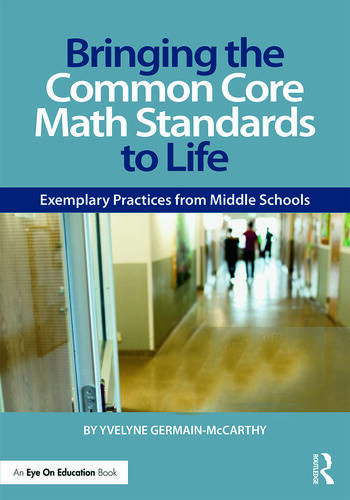 Bringing the Common Core Math Standards to Life Exemplary Practices from Middle Schools book cover
