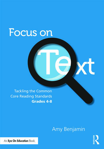 Focus on Text Tackling the Common Core Reading Standards, Grades 4-8 book cover