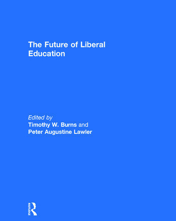 The Future of Liberal Education book cover