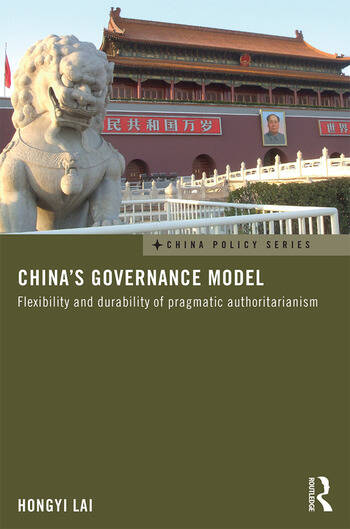 China's Governance Model Flexibility and Durability of Pragmatic Authoritarianism book cover