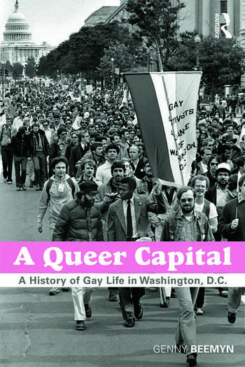 A Queer Capital A History of Gay Life in Washington D.C. book cover