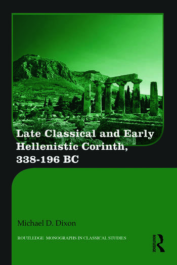 Late Classical and Early Hellenistic Corinth 338-196 BC book cover