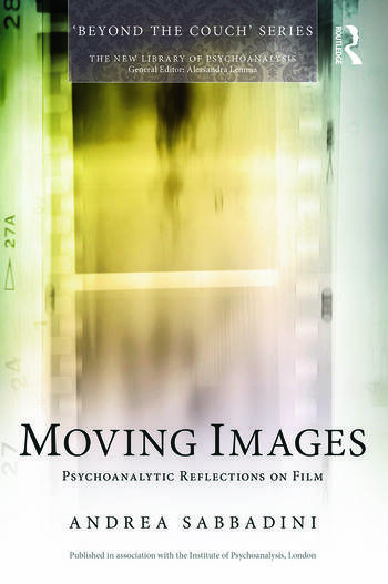 Moving Images Psychoanalytic reflections on film book cover