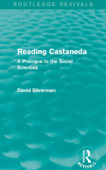 Reading Castaneda (Routledge Revivals) A Prologue to the Social Sciences book cover