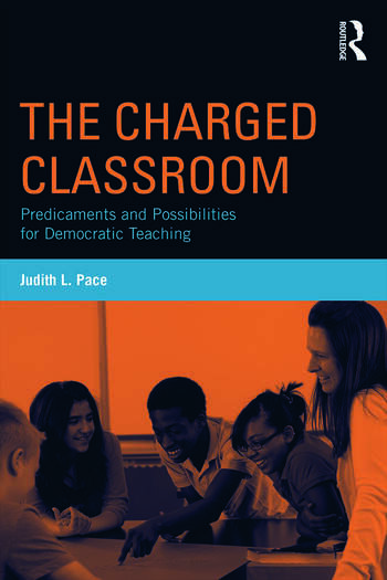 The Charged Classroom Predicaments and Possibilities for Democratic Teaching book cover