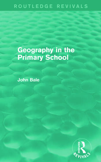 Geography in the Primary School (Routledge Revivals) book cover