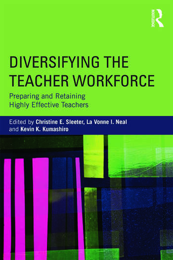 Diversifying the Teacher Workforce Preparing and Retaining Highly Effective Teachers book cover