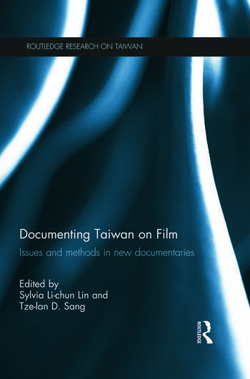 Documenting Taiwan on Film Issues and Methods in New Documentaries book cover